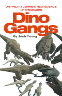Dino Gangs: Dr Philip J Currie's New Science of Dinosaurs Pdf/ePub eBook