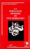 Les périlleuses mémoires de Tito Perrochet