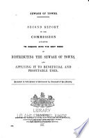 Report of the Commissioners Appointed in 1898 to Inquire and Report what Methods of Treating and Disposing of Sewage  including Any Liquid from Any Factory Or Manufacturing Process  May Properly be Adopted