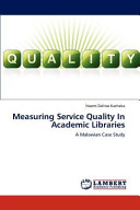 Measuring Service Quality in Academic Libraries