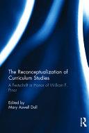 The Reconceptualization of Curriculum Studies