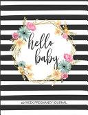 Hello Baby 40 Week Pregnancy Journal