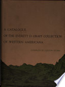 A Catalogue of the Everett D. Graff Collection of Western Americana