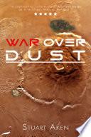 War Over Dust