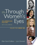 Through Women's Eyes, Volume 2: Since 1865  : An American History with Documents