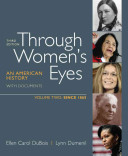 Through Women s Eyes  Volume 2  Since 1865 Book PDF