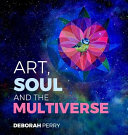 Art, Soul and the Multiverse ebook