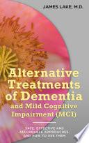 Alternative Treatments Of Dementia And Mild Cognitive Impairment