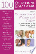 100 Questions Answers About Women S Sexual Wellness And Vitality A Practical Guide For The Woman Seeking Sexual Fulfillment