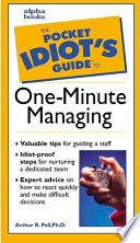 The Pocket Idiot's Guide to One-minute Managing