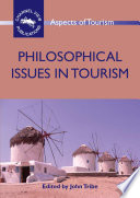 """Philosophical Issues in Tourism"" by Prof. John Tribe"