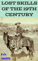 Lost Skills of the 19th Century