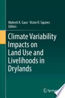 Climate Variability Impacts on Land Use and Livelihoods in Drylands Book