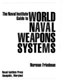 The Naval Institute Guide to World Naval Weapons Systems