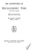 The Writings of Mark Twain  The adventures of Huckleberry Finn  Tom Sawyer s comrade
