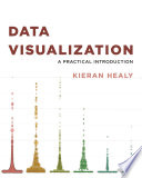 """""""Data Visualization: A Practical Introduction"""" by Kieran Healy"""