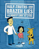 Half Truths and Brazen Lies