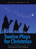 Twelve Plays for Christmas     But Not a Partridge in a Pear Tree
