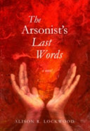 The Arsonist s Last Words