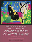 Concise History of Western Music  Instructor s Manual