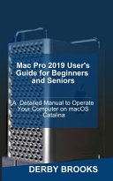 Mac Pro 2019 User s Guide for Beginners and Seniors