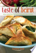 """Taste of Beirut: 175+ Delicious Lebanese Recipes from Classics to Contemporary to Mezzes and More"" by Joumana Accad"