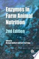 """Enzymes in Farm Animal Nutrition"" by Michael Richard Bedford, Gary G. Partridge"