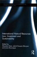 International Natural Resources Law, Investment and Sustainability