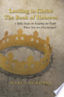 Looking to Christ  the Book of Hebrews