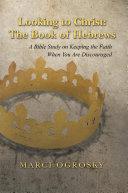 Looking to Christ: the Book of Hebrews Pdf/ePub eBook