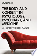 The Body and Consent in Psychology  Psychiatry  and Medicine Book