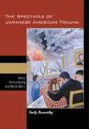 The Spectacle of Japanese American Trauma