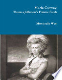 Maria Cosway Thomas Jefferson S Femme Fatale Or Failed Miniaturist Artist