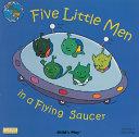 Five Little Men in a Flying Saucer