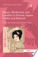 Music Modernity And Locality In Prewar Japan Osaka And Beyond