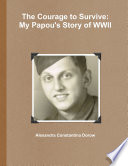 The Courage to Survive  My Papou s Story of WWII