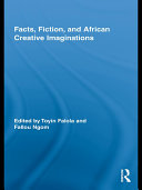 Facts, Fiction, and African Creative Imaginations