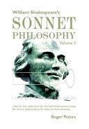 William Shakespeare s Sonnet Philosophy Volume 2