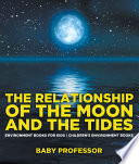 The Relationship of the Moon and the Tides   Environment Books for Kids   Children s Environment Books