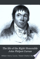 The Life of the Right Honorable John Philpot Curran