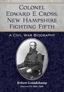 Colonel Edward E. Cross, New Hampshire Fighting Fifth Pdf/ePub eBook