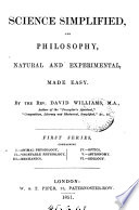 Science simplified  and philosophy  natural and experimental  made easy Book