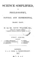 Science simplified  and philosophy  natural and experimental  made easy