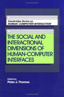 The Social and Interactional Dimensions of Human Computer Interfaces