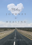 90 Day Journey to Healing