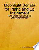 Moonlight Sonata For Piano And Eb Instrument Pure Sheet Music By Lars Christian Lundholm