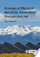 Ecological Effects of Electricity Generation  Storage and Use