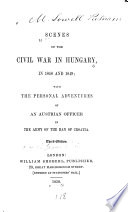 Scenes of the Civil War in Hungary, in 1848 and 1849