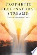 Prophetic Supernatural Streams