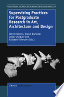 Supervising Practices For Postgraduate Research In Art  Architecture And Design
